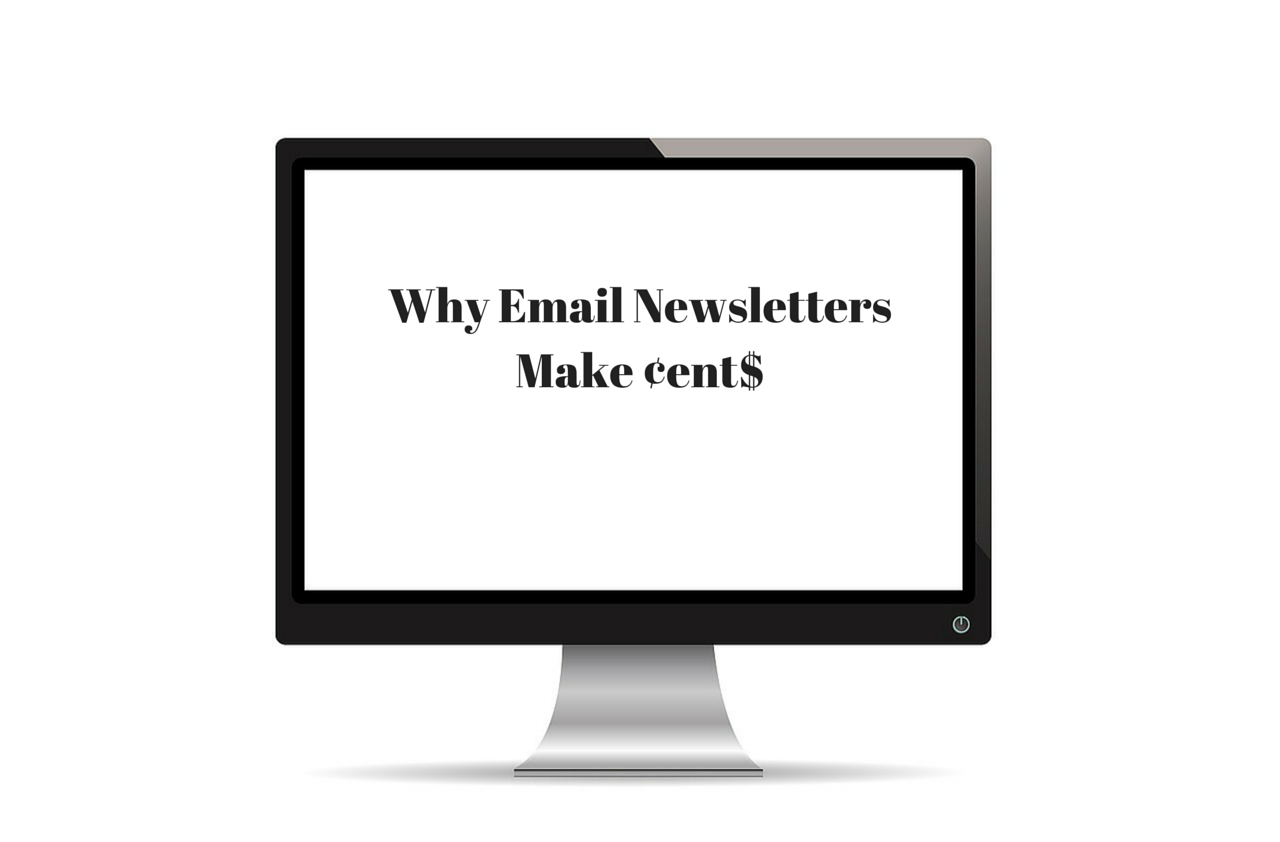Why Email Newsletters Make Cents