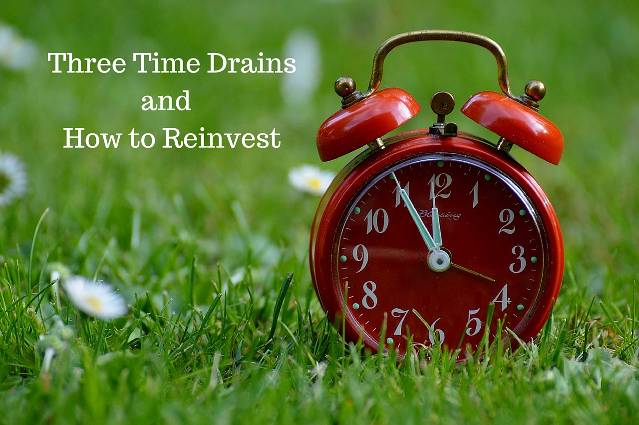 Three Time Drains and How to Reinvest