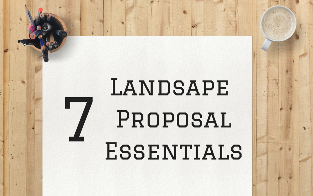 7 Landscape Proposal Essentials