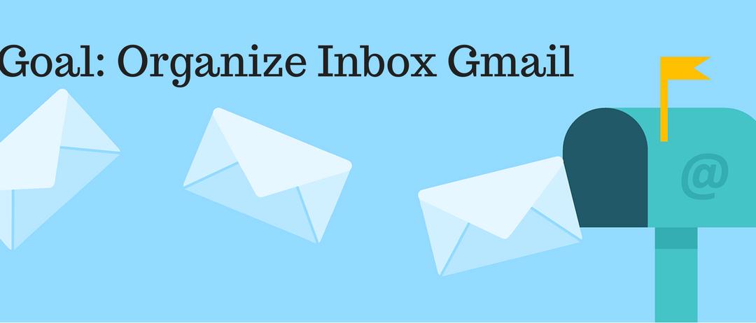 Organize Inbox Gmail